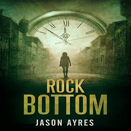 Rock Bottom     Second Chances Series, Book 2              By:                                                                                                                                 Jason Ayres                               Narrated by:                                                                                                                                 Fiona Honan-Bowes                      Length: 6 hrs and 55 mins     7 ratings     Overall 4.9