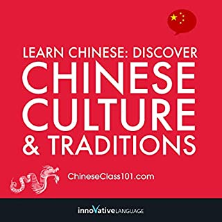 Learn Chinese: Discover Chinese Culture & Traditions                   By:                                                                                                                                 Innovative Language Learning                               Narrated by:                                                                                                                                 ChineseClass101.com                      Length: 2 hrs and 1 min     Not rated yet     Overall 0.0