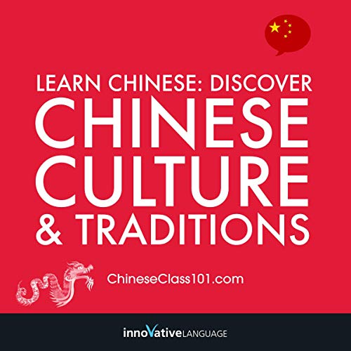 Learn Chinese: Discover Chinese Culture & Traditions audiobook cover art
