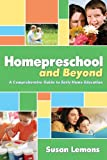 Homepreschool and Beyond: Comprehensive Guide to Early Home Education