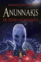 Anunnakis. Os Deuses Astronautas