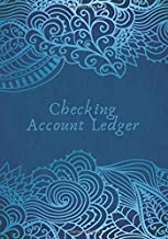 """Checking Account Ledger: Simple Accounting Ledger, Financial Payment Record Tracker, Credit and Debit Transaction Logbook to Manage Cash Going In & ... 7""""x10"""" 120 Pages (Money Management Logs)"""