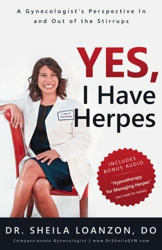 Yes, I Have Herpes: A Gynecologists Perspective In and Out of the Stirrups