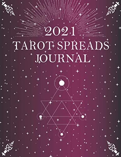 2021 Tarot Spreads Journal: A Daily Reading Tracker and Notebook with Moon Calendar 2021: Track your 3 card draw, question, interpretation, notes.