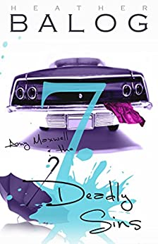 Amy Maxwell & the 7 Deadly Sins (Amy Maxwell Series Book 2) by [Heather Balog]