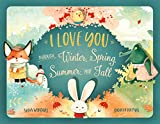 I Love You Through Winter, Spring, Summer, and Fall: A sweet & tender tale of love between you & your little one!