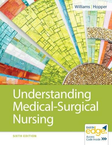 Compare Textbook Prices for Understanding Medical-Surgical Nursing Sixth Edition ISBN 9780803668980 by Williams MSN  RN, Linda S.,Hopper MSN  RN  CNE, Paula D.