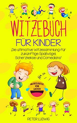 Witzebuch für Kinder: Die ultimative Witzesammlung für zukünftige Spaßvögel, Scherzkekse und Comedians (Witze für Kinder 1)