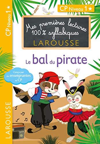 Premières lectures Larousse 100 % syllabiques - Le bal du pirate (Premières lectures syllabiques)