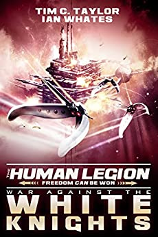 War Against the White Knights (The Human Legion Book 5) by [Tim C. Taylor, Ian Whates]