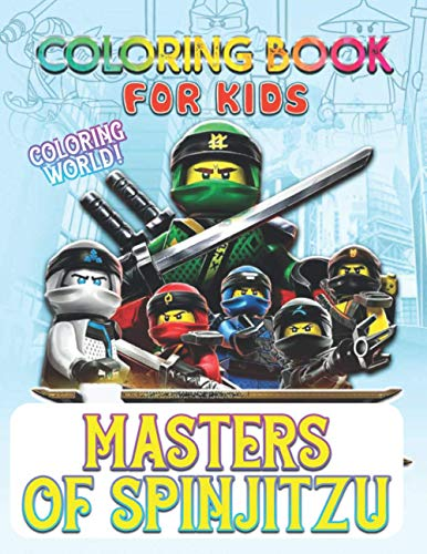 Coloring World! - Masters of Spinjitzu Coloring Book For Kids: 25 Stress Relieving Illustrations For Art Lovers. Birthday, Christmas, Halloween, Thanksgiving, Easter Gift