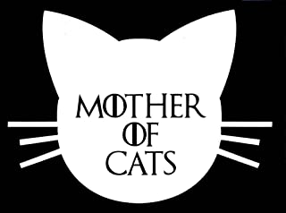 Mother of Cats Funny Game of Thrones Decal Vinyl Sticker|Cars Trucks Vans Walls Laptop| White |5.5 x 4 in|CCI1518