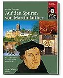 Auf den Spuren von Martin Luther - Matthias Gretzschel