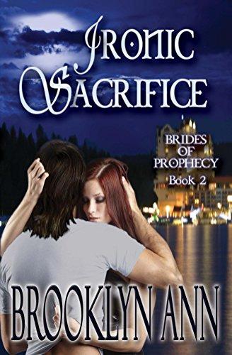 Ironic Sacrifice: A vampire romance (Brides of Prophecy Book 2)