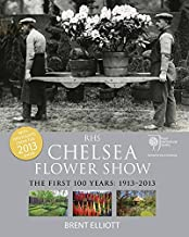 RHS Chelsea Flower Show: The First 100 years: 1913-2013
