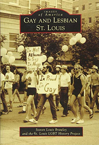 Compare Textbook Prices for Gay and Lesbian St. Louis Images of America  ISBN 9781467115926 by Brawley, Steven Louis,St. Louis LGBT History Project