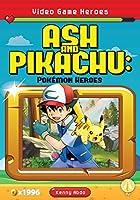 Ash and Pikachu: Pokémon Heroes (Video Game Heroes)