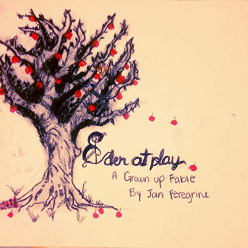 Eden at Play: A Grown-Up Fable Titelbild