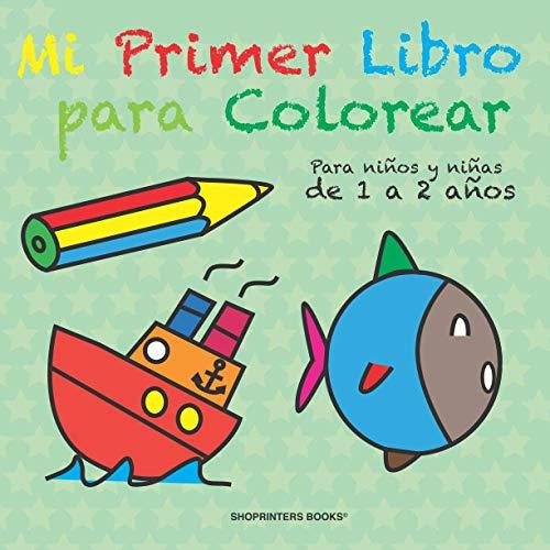 Mi primer libro para COLOREAR para niños y niñas de 1 a 2 años