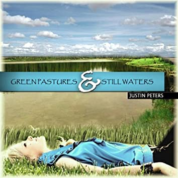 Green Pastures & Still Waters