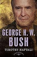 George H. W. Bush (The American Presidents)