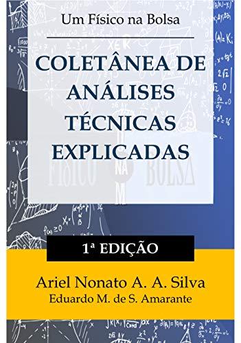 COLETÂNEA DE ANÁLISES TÉCNICAS EXPLICADAS: Aprenda a fazer análises técnicas críticas e eficazes