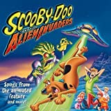 Scooby Doo And The Alien Invaders: Songs From The Animated Feature And More! by Original Soundtrack (2000-09-19)