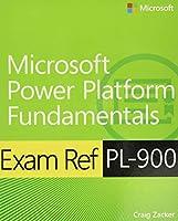 Exam Ref PL-900 Microsoft Power Platform Fundamentals