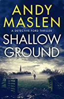 Shallow Ground (Detective Ford Book 1)