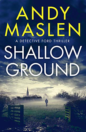 Shallow Ground (Detective Ford Book 1) by [Andy Maslen]