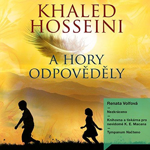 A hory odpověděly                   By:                                                                                                                                 Khaled Hosseini                               Narrated by:                                                                                                                                 Renata Volfová                      Length: 14 hrs and 30 mins     1 rating     Overall 5.0
