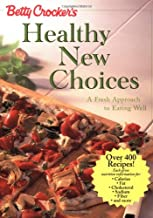 Betty Crocker′s Healthy New Choices: A Fresh Approach to Eating Well