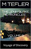 The John Blake Chronicles - volume 3: Voyage of Discovery (The Unclaimed Legacy Series)