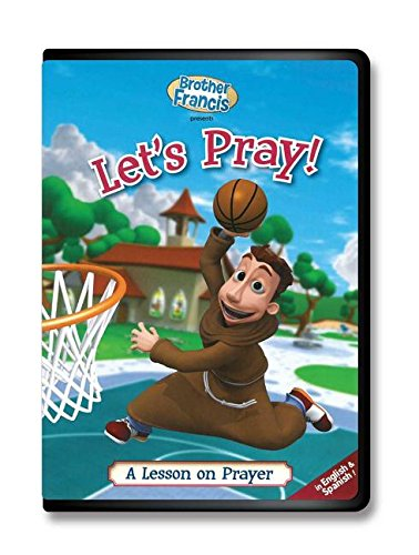 Brother Francis - Let's Pray!: A Lesson on Prayer