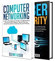 Computer Networking and Cybersecurity: A Guide to Understanding Communications Systems, Internet Connections, and Network Security Along with Protection from Hacking and Cyber Security Threats Front Cover