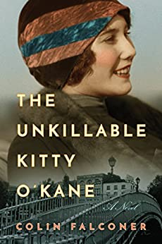 The Unkillable Kitty O'Kane: A Novel by [Colin Falconer]