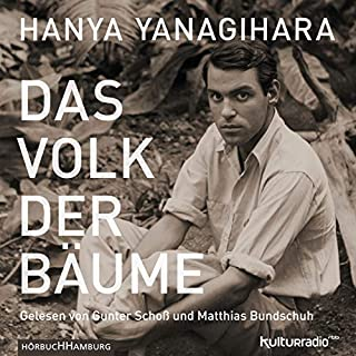 Das Volk der Bäume                   Autor:                                                                                                                                 Hanya Yanagihara                               Sprecher:                                                                                                                                 Matthias Bundschuh,                                                                                        Gunter Schoß,                                                                                        Thomas Hollaender,                   und andere                 Spieldauer: 17 Std. und 57 Min.     139 Bewertungen     Gesamt 4,1
