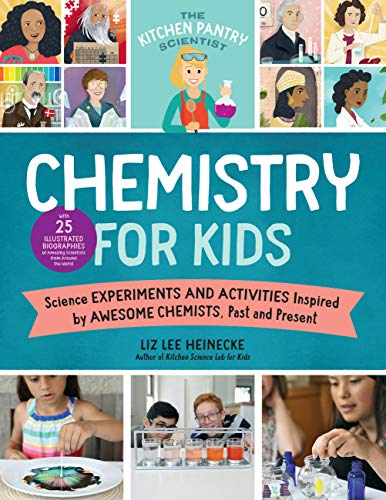 The Kitchen Pantry Scientist Chemistry for Kids: Science Experiments and Activities Inspired by Awesome Chemists, Past and Present; Includes 25 ... Amazing Scientists from Around the World (1)