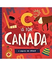 C Is for Canada: A Canuck ABC Primer [Idioma Inglés]