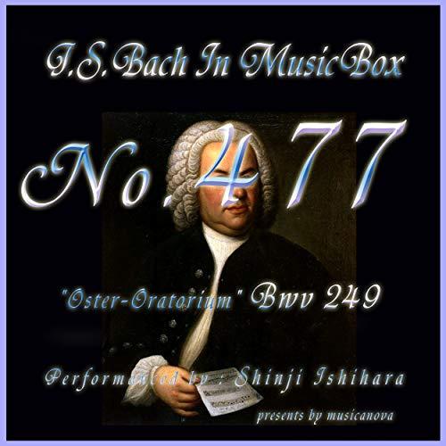 J.S.Bach:Oster-Oratorium,BWV 249: 11. Chor (Musical Box)