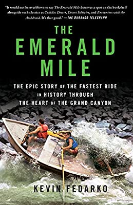 The Emerald Mile: The Epic Story of the Fastest Ride in History Through the Heart of the Grand Canyon from Scribner
