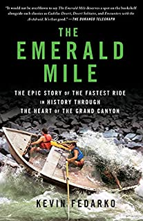The Emerald Mile: The Epic Story of the Fastest Ride in History Through the Heart of the Grand Canyon (1439159866)   Amazon price tracker / tracking, Amazon price history charts, Amazon price watches, Amazon price drop alerts