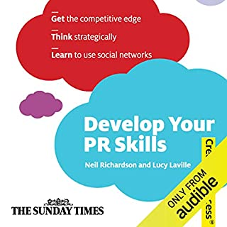 Develop Your PR Skills     Creating Success Series              By:                                                                                                                                 Neil Richardson,                                                                                        Lucy Laville                               Narrated by:                                                                                                                                 Daniel Philpott                      Length: 4 hrs and 27 mins     2 ratings     Overall 3.0