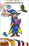 Cuentos para dormir: ilustrado -299 cuentos y fabulas para niños