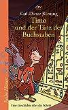 Timo und der Tanz der Buchstaben: Eine Geschichte über die Schrift (Reihe Hanser)