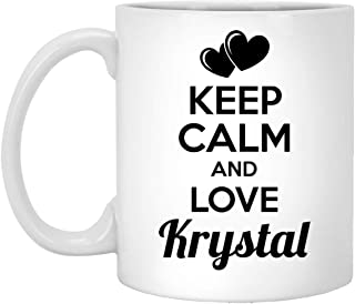 Customized Name Gift for Krystal - Keep Calm and Love Krystal Coffee Mug - Wonderful Birthday Gifts for Men Women, On Christmas, 11Oz White tea cup