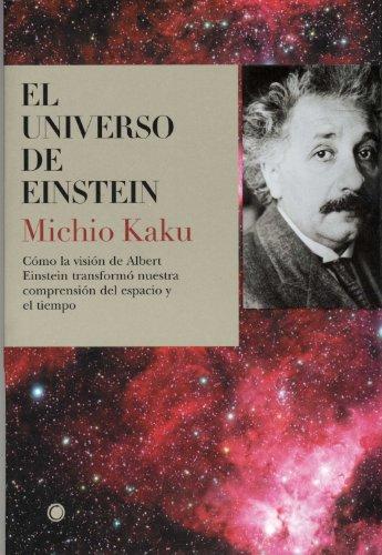 El universo de Einstein: Cómo la visión de Albert Einstein transformó nuestra visión del espacio y el tiempo (Grandes descubrimientos)