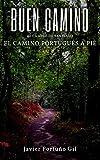 Buen Camino. El camino de Santiago. El camino portugués a pié.