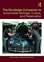 The Routledge Companion to Automobile Heritage, Culture, and Preservation (Routledge Companions) (English Edition)