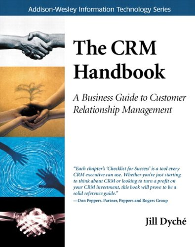 CRM Handbook, The: A Business Guide to Customer Relationship Management (Addison-Wesley Information Technology Series) (English Edition)